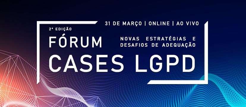 Banner 2ª edição do Fórum de Cases LGPD